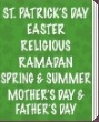 St Patrick's, Easter,Religious, Mother's Day, Father's Day